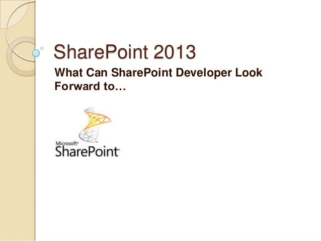 SharePoint 2013 What Can SharePoint Developer Look Forward to…