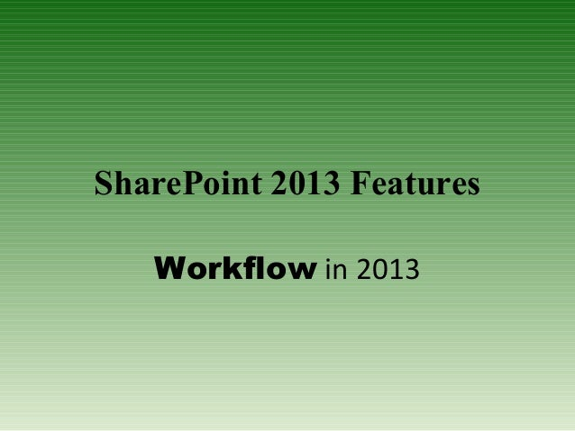 SharePoint 2013 Features Workflow in 2013
