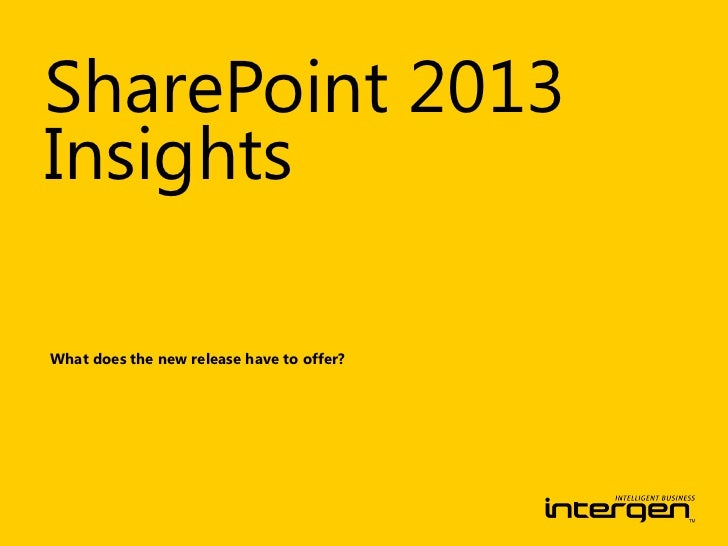 SharePoint 2013InsightsWhat does the new release have to offer?