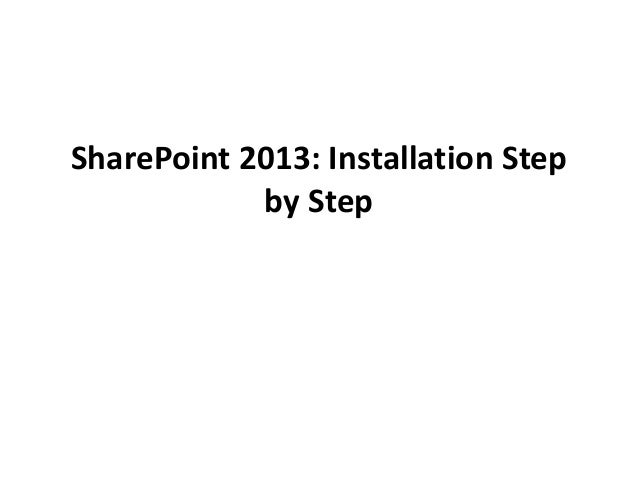 SharePoint 2013: Installation Step  by Step