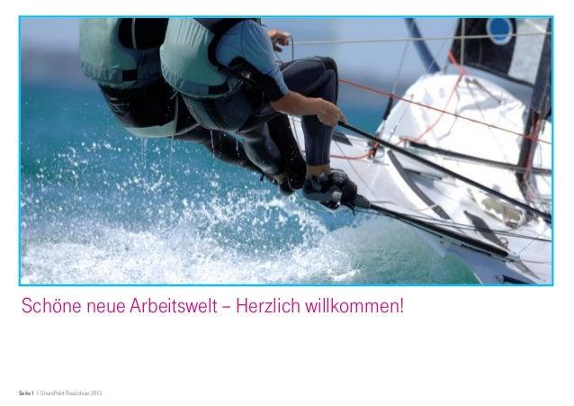 Roadshow Schöne neue Arbeitswelt – Herzlich willkommen!Seite 1 I SharePoint Roadshow 2013
