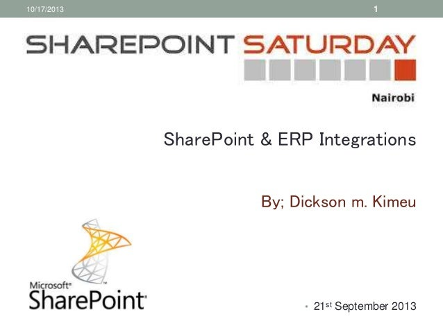 10/17/2013  1  SharePoint & ERP Integrations By; Dickson m. Kimeu  • 21st September 2013