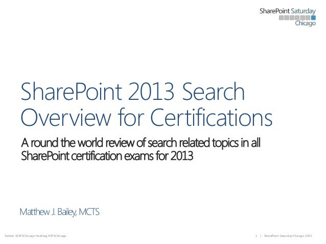 SharePoint 2013 Search Overview for Certifications A round the world review of search related topics in all SharePoint cer...