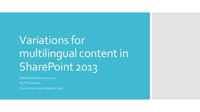 Variations for multilingual content in SharePoint 2013 Melick Rajee Baranasooriya MVP SharePoint http://melick-rajee.blogs...