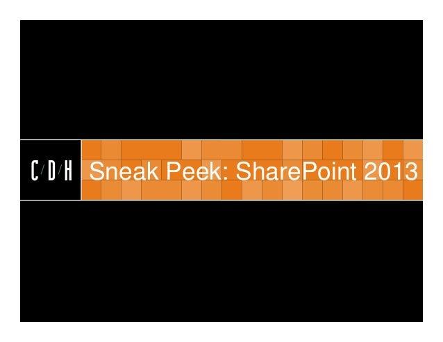 CDHC D H Sneak Peek: SharePoint 2013