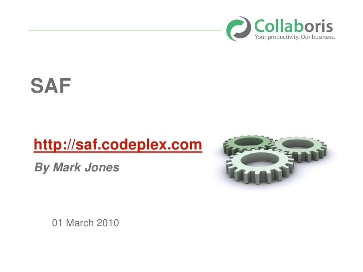 SharePoint Action Framework  http://saf.codeplex.com By Collaboris       01 March 2010