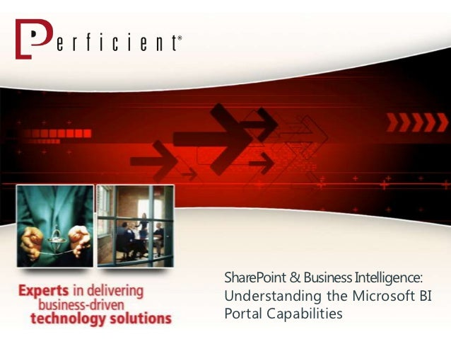 SharePoint & Business Intelligence:Understanding the Microsoft BIPortal Capabilities