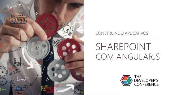 CONSTRUINDO APLICATIVOS  SHAREPOINT  COM ANGULARJS  CONSTRUINDO APLICATIVOS
