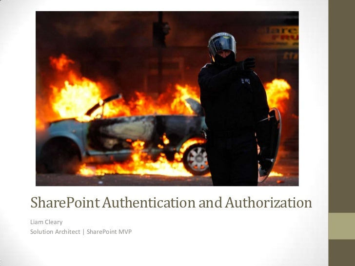 SharePoint Authentication and AuthorizationLiam ClearySolution Architect | SharePoint MVP