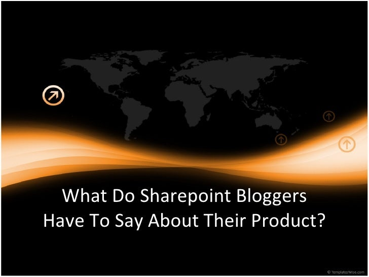 <ul>What Do Sharepoint Bloggers Have To Say About Their Product? </ul>