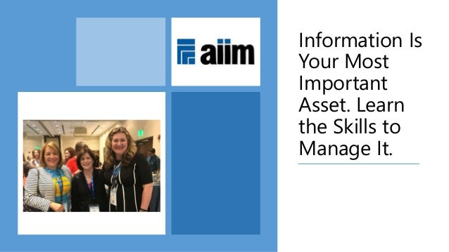 Information Is Your Most Important Asset. Learn the Skills to Manage It.