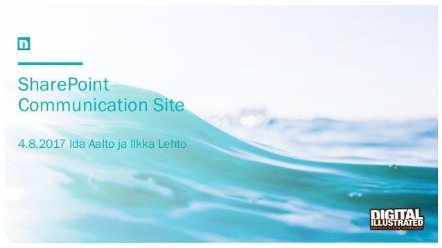 SharePoint Communication Site 4.8.2017 Ida Aalto ja Ilkka Lehto