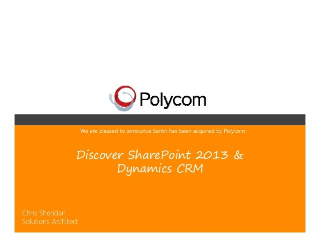 We are pleased to announce Sentri has been acquired by Polycom                  Discover SharePoint 2013 &                ...