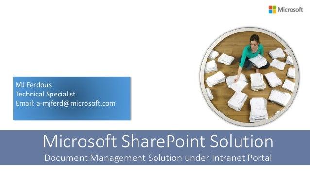 MJ Ferdous Technical Specialist Email: a-mjferd@microsoft.com Microsoft SharePoint Solution Document Management Solution u...