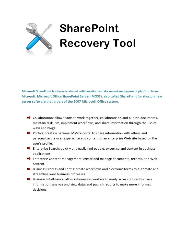 SharePoint                         Recovery ToolMicrosoft SharePoint is a browser-based collaboration and document managem...