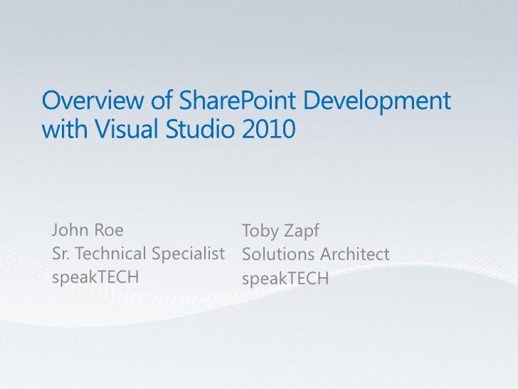 John Roe                 Toby Zapf Sr. Technical Specialist Solutions Architect speakTECH                speakTECH