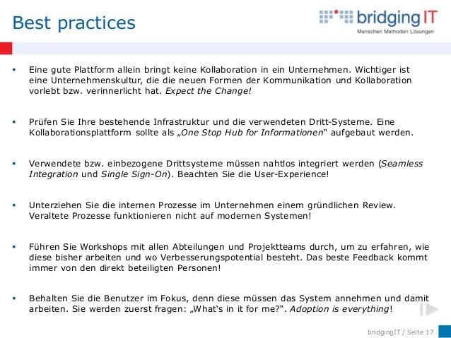 bridgingIT / Seite 17  Eine gute Plattform allein bringt keine Kollaboration in ein Unternehmen. Wichtiger ist eine Unter...