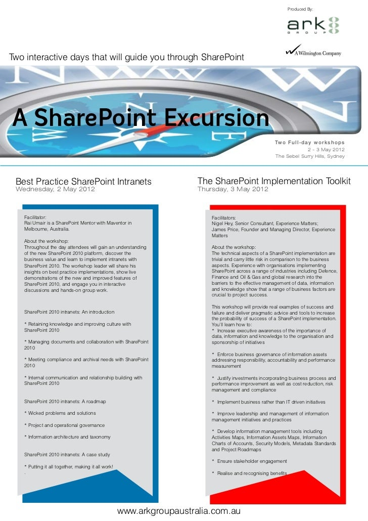 Produced By:Two interactive days that will guide you through SharePointA SharePoint Excursion                             ...
