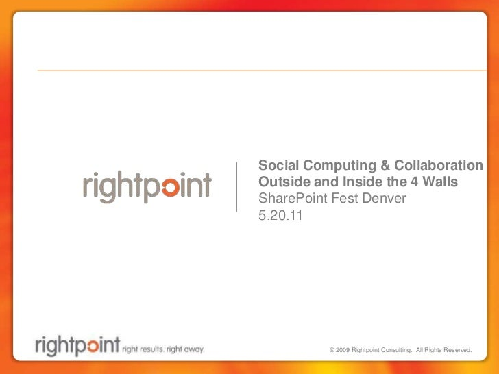 Social Computing & Collaboration <br />Outside and Inside the 4 Walls<br />SharePoint Fest Denver<br />5.20.11<br />