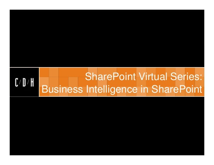 SharePoint Virtual Series:Business Intelligence in SharePoint