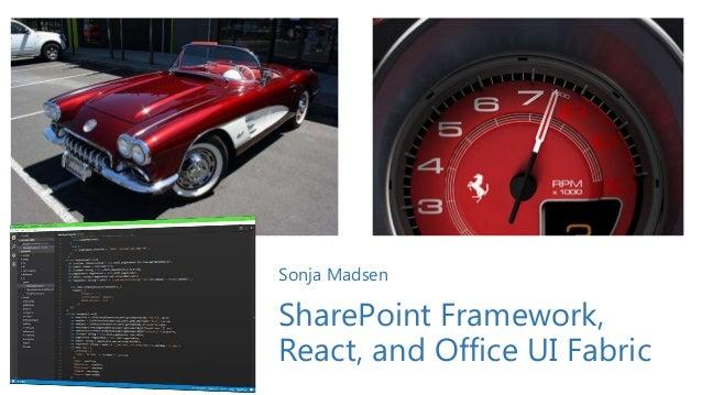SharePoint Framework, React, and Office UI Fabric Sonja Madsen