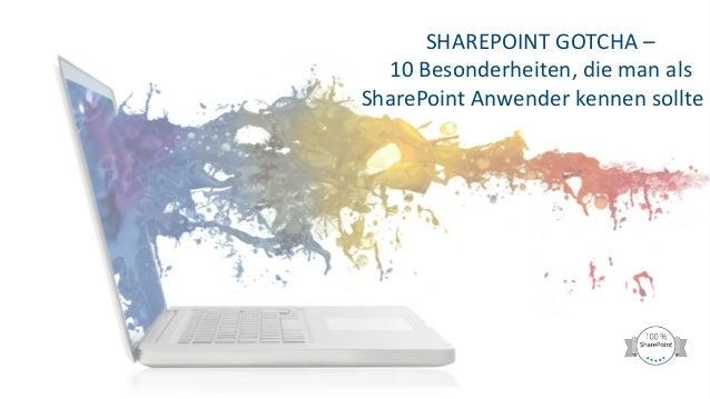 SHAREPOINT GOTCHA –  10 Besonderheiten, die man als SharePoint Anwender kennen sollte