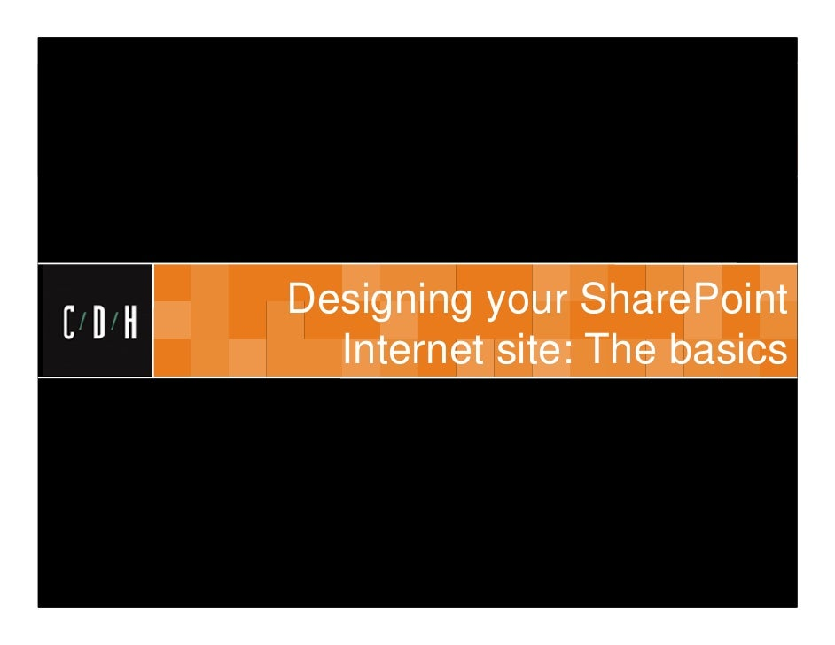Designing your SharePoint  Internet site: The basics