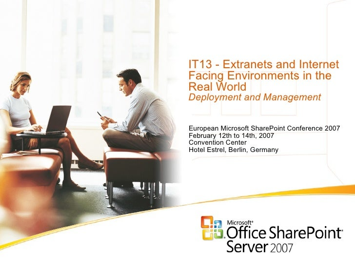 IT13 - Extranets and Internet Facing Environments in the Real World Deployment and Management  European Microsoft SharePoi...