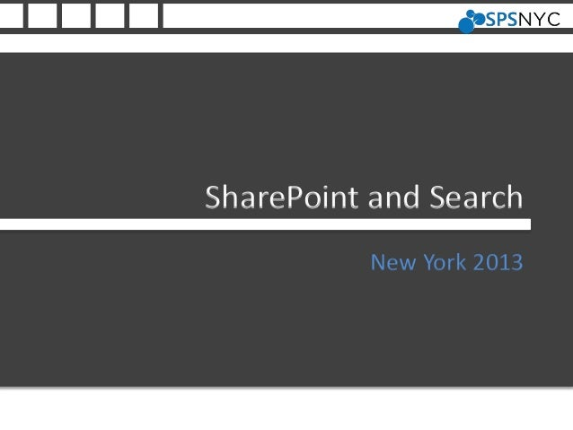 SharePoint and Search New York 2013