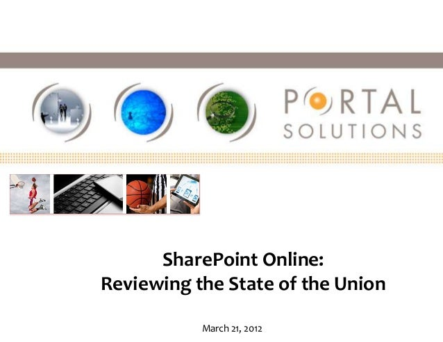 SharePoint Online:Reviewing the State of the Union           March 21, 2012