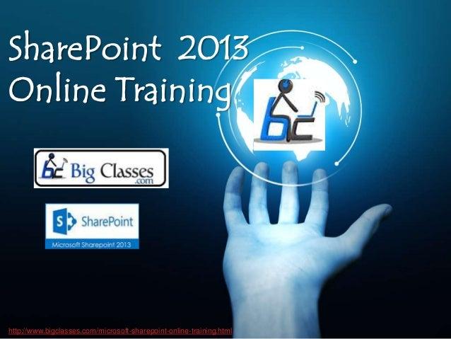 SharePoint 2013 Online Training http://www.bigclasses.com/microsoft-sharepoint-online-training.html