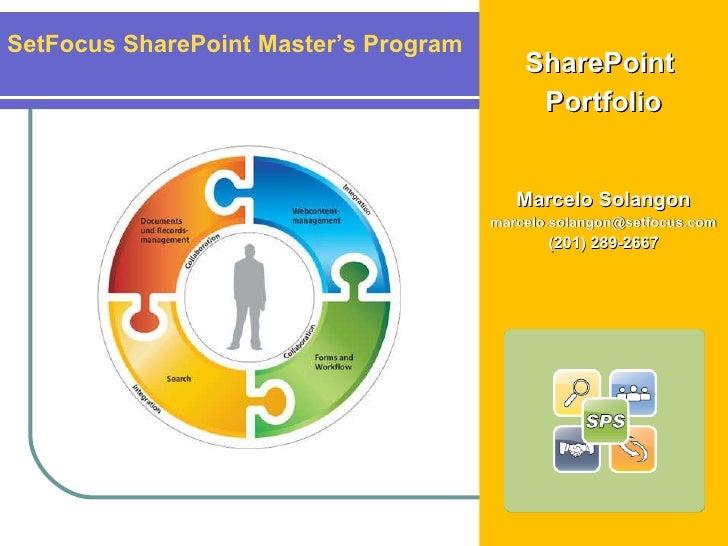 <ul><li>SharePoint  </li></ul><ul><li>Portfolio </li></ul><ul><li>Marcelo Solangon </li></ul><ul><li>[email_address] </li>...