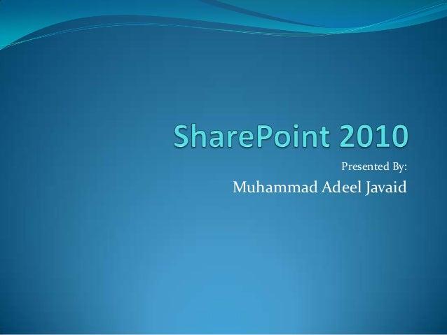 Presented By: Muhammad Adeel Javaid