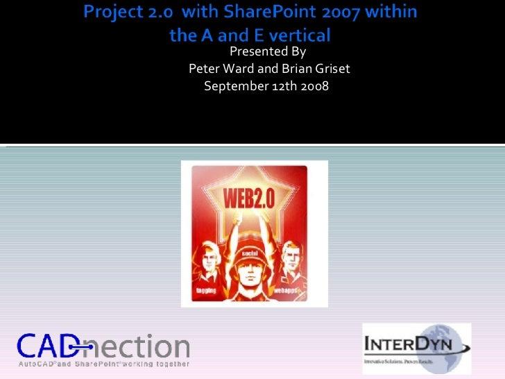 <ul><li>Presented By </li></ul><ul><li>Peter Ward and  Brian Griset </li></ul><ul><li>September 12th 2008  </li></ul>