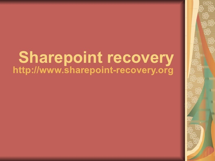 Sharepoint recovery http://www.sharepoint-recovery.org
