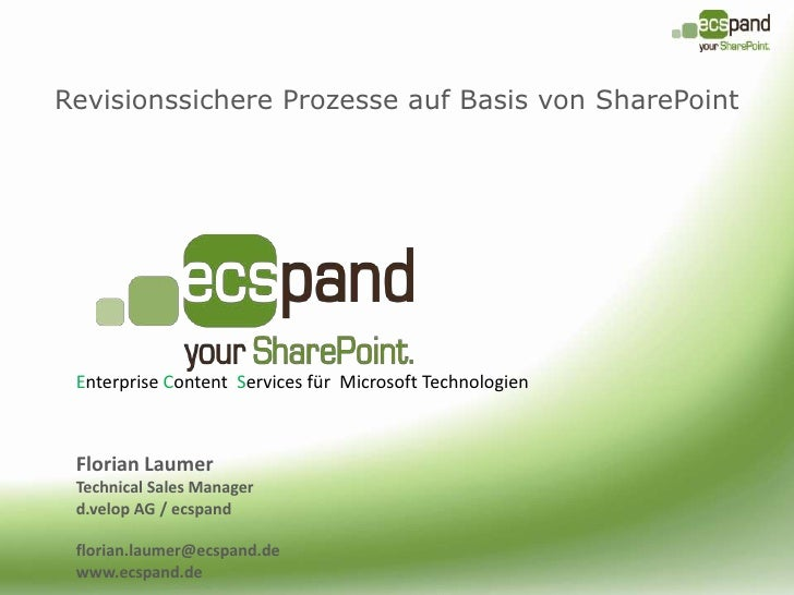 Revisionssichere Prozesse auf Basis von SharePoint<br />Enterprise Content  Services für  Microsoft Technologien<br />Flor...