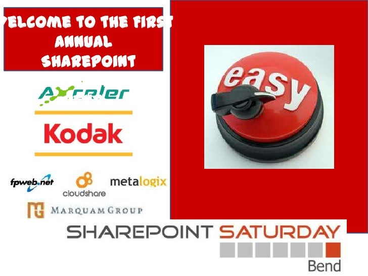 Welcome to the First      Annual     SharePoint     Saturday       Bend