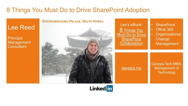 8 Things You Must Do to Drive SharePoint Collaboration leereed.me GYEONGBOKGUNG PALACE, SOUTH KOREA