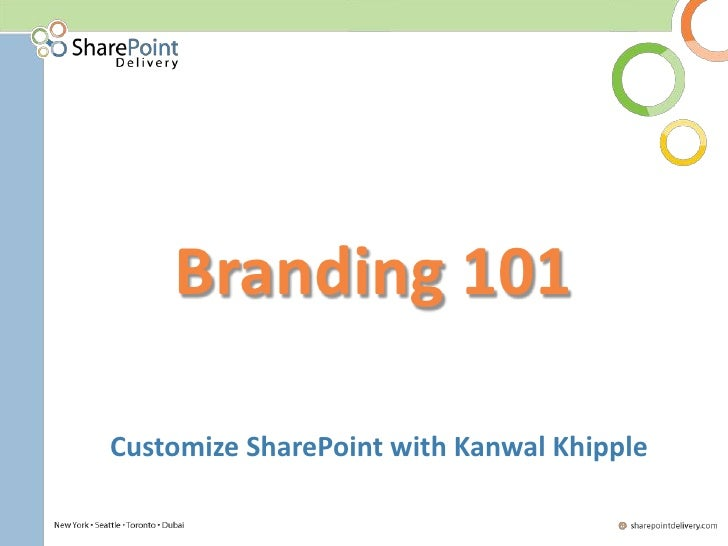 Branding 101  Customize SharePoint with Kanwal Khipple
