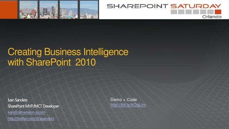 Creating Business Intelligencewith SharePoint 2010                                Demo + Code                             ...