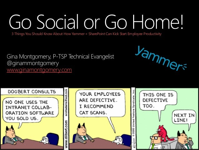 www.ginamontgomery.com 3 Things You Should Know About How Yammer + SharePoint Can Kick Start Employee Productivity