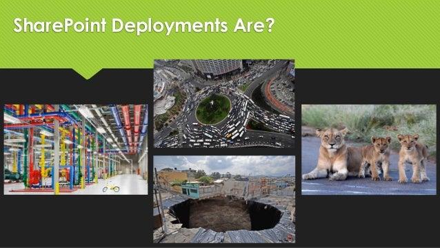 SharePoint - A Few Good Deployments Slide 3