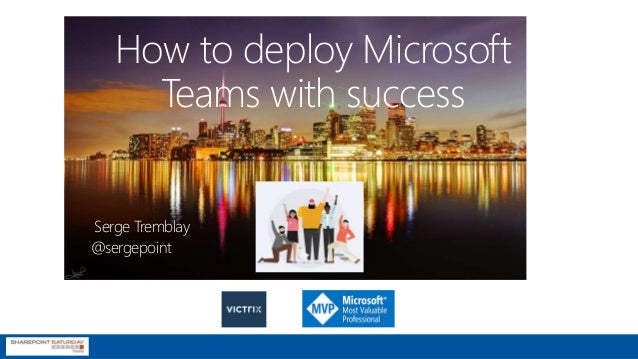 Deploy Microsoft Teams with Success