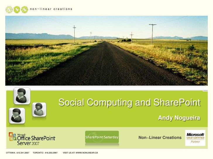 VISIT US AT: WWW.NONLINEAR.CA<br />n o n ~ l i n e a r   c r e a t i o n s<br />Social Computing and SharePoint<br />Andy ...