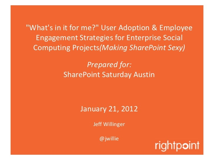 """Whats in it for me?"" User Adoption & Employee   Engagement Strategies for Enterprise Social  Computing Projects(Making Sh..."