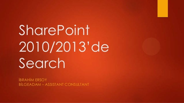 SharePoint2010/2013'deSearchİBRAHİM ERSOYBİLGEADAM – ASSISTANT CONSULTANT