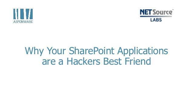 Why Your SharePoint Applications are a Hackers Best Friend