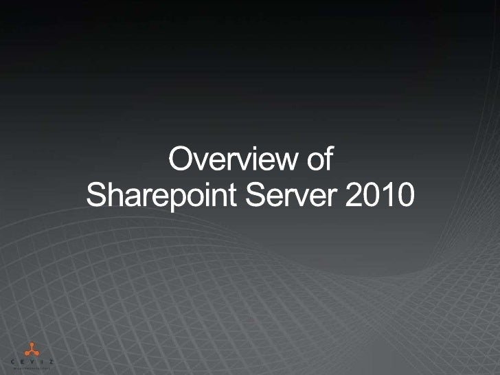 Overview of Sharepoint Server 2010<br />