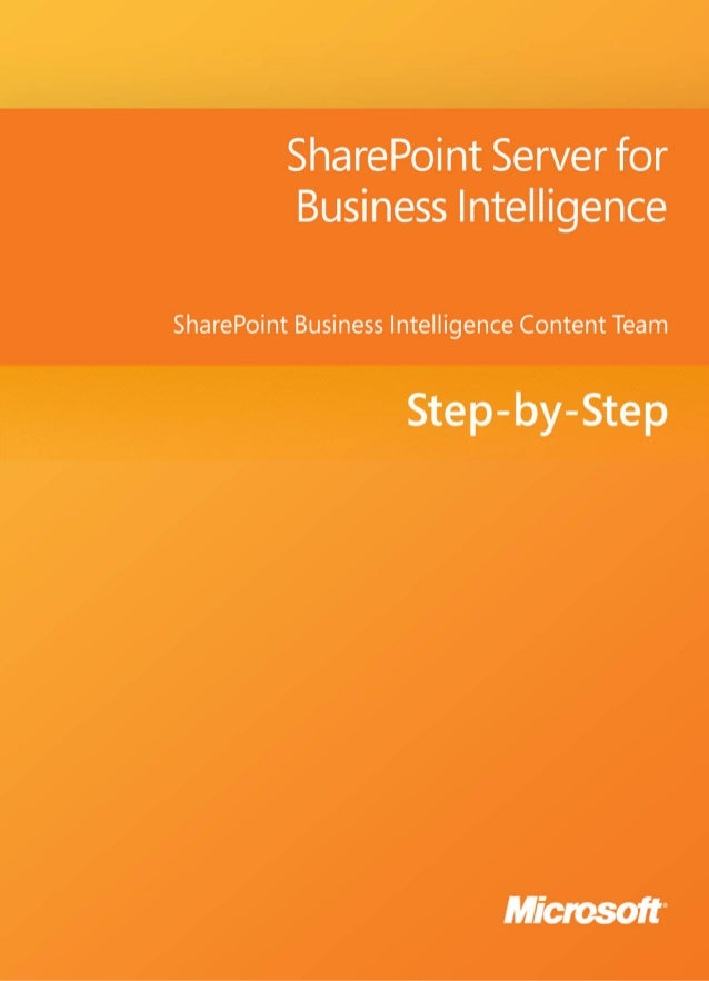 SharePoint Server for BusinessIntelligenceSharePoint Business Intelligence Content TeamSummary: Step-by-step, learn how to...