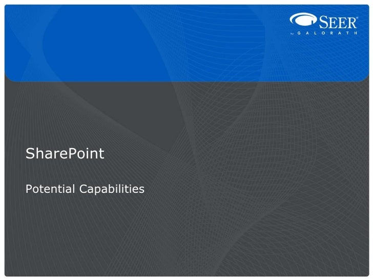 SharePoint<br />Potential Capabilities<br />